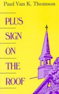 Plus Sign on the Roof - Paul Van K. Thomson
