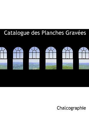 Paperback Catalogue des Planches Grav?es [Large Print] Book