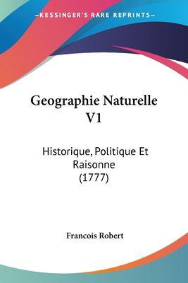 Paperback Geographie Naturelle V1 : Historique, Politique et Raisonne (1777) Book