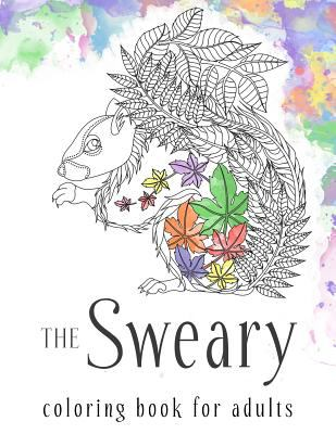 Sweary Coloring Book The Adult Coloring By James Alexander
