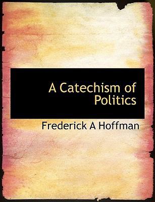 Paperback A Catechism of Politics Book