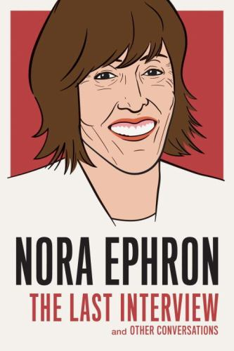 Nora Ephron: The Last Interview - Book  of the Last Interview