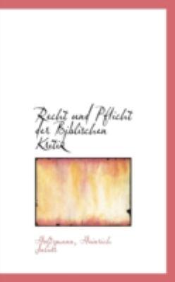Paperback Recht und Pflicht der Biblischen Kritik Book