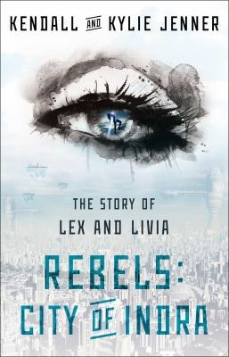 Rebels, City of Indra : The Story of Lex and Livia 1451694555 Book Cover