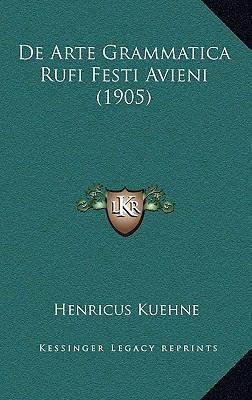 De Arte Grammatica Rufi Festi Avieni - Henricus Kuehne