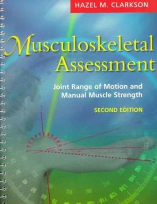 Musculoskeletal Assessment : Joint Range of Motion and Manual Muscle Strength - Hazel M. Clarkson