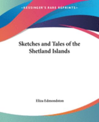 Paperback Sketches and Tales of the Shetland Islan Book