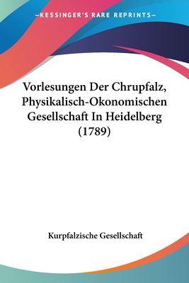 Paperback Vorlesungen der Chrupfalz, Physikalisch-Okonomischen Gesellschaft in Heidelberg Book
