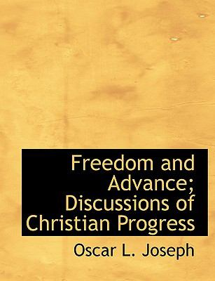 Paperback Freedom and Advance; Discussions of Christian Progress Book