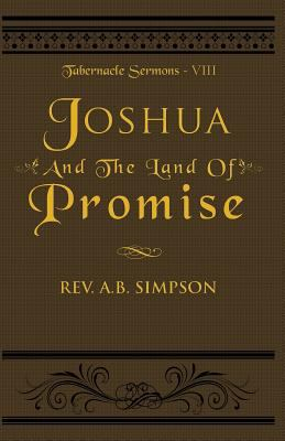 Joshua and the Land of Promise:    book by A B  Simpson