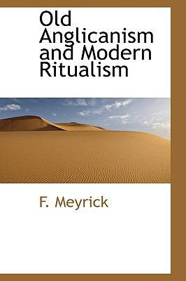 Paperback Old Anglicanism and Modern Ritualism Book
