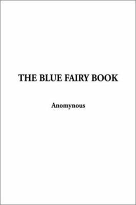 The Blue Fairy Book 1404300163 Book Cover