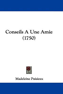 Hardcover Conseils a une Amie Book
