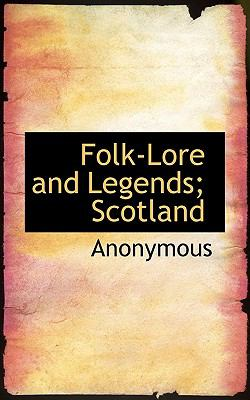 Paperback Folk-Lore and Legends; Scotland Book