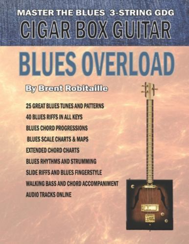 Cigar Box Guitar Blues Overload Book By Brent C Robitaille