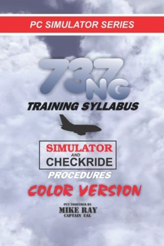 737ng Training Syllabus: For Flight    book by Mike Ray