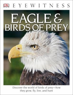 DK Eyewitness Books: Eagle & Birds of Prey - Book  of the DK Eyewitness Books