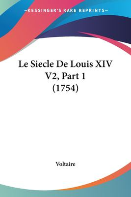 Paperback Le Siecle de Louis Xiv V2, Part Book