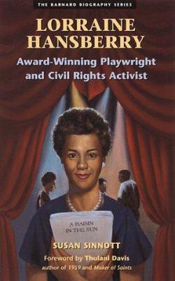 Lorraine Hansberry : Award-Winning Playwright and Civil Rights Activist - Susan Sinnott