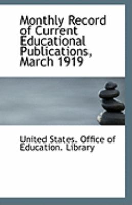 Paperback Monthly Record of Current Educational Publications, March 1919 Book
