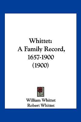 Hardcover Whittet : A Family Record, 1657-1900 (1900) Book