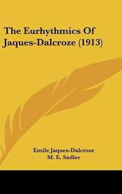 The Eurhythmics of Jaques-Dalcroze - Emile Jaques-Dalcroze