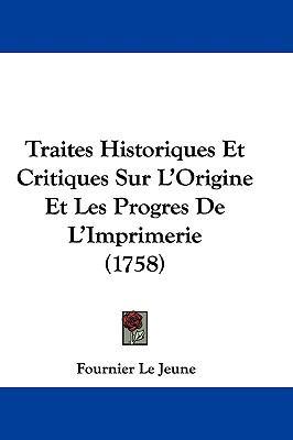 Hardcover Traites Historiques et Critiques Sur L'Origine et les Progres de L'Imprimerie Book