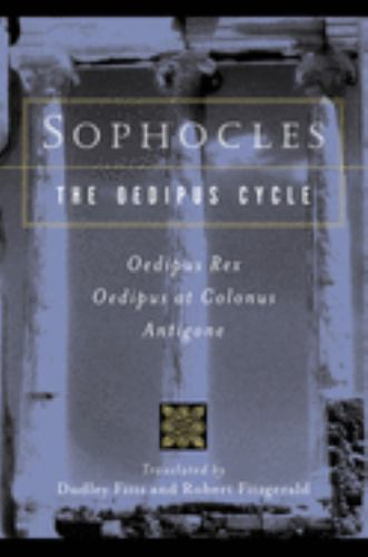Paperback Sophocles, the Oedipus Cycle : Odeipus Rex, Oedipus at Colonus, Antigone Book