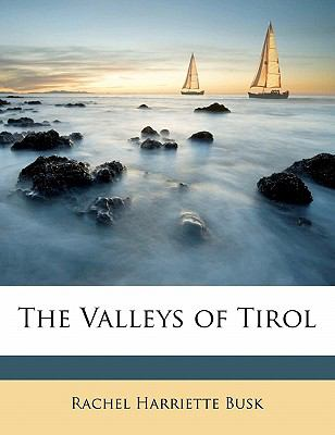 Paperback The Valleys of Tirol Book