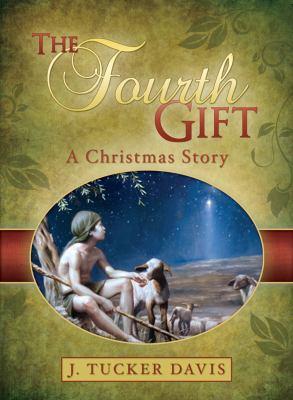 The Fourth Gift - David J. Tucker