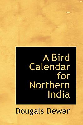 Paperback A Bird Calendar for Northern Indi Book