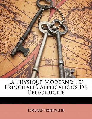 Paperback La Physique Moderne : Les Principales Applications de L'?lectricit? Book