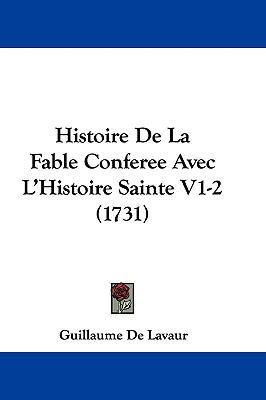 Hardcover Histoire de la Fable Conferee Avec L'Histoire Sainte V1-2 Book