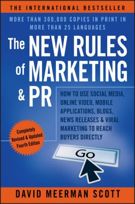 Paperback The New Rules of Marketing and PR : How to Use Social Media, Online Video, Mobile Applications, Blogs, News Releases, and Viral Marketing to Reach Buyers Directly Book
