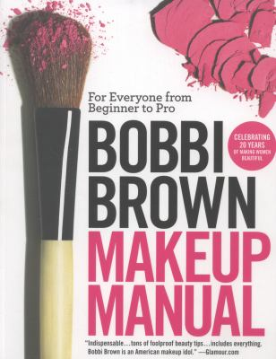 Paperback Bobbi Brown Makeup Manual : For Everyone from Beginner to Pro Book