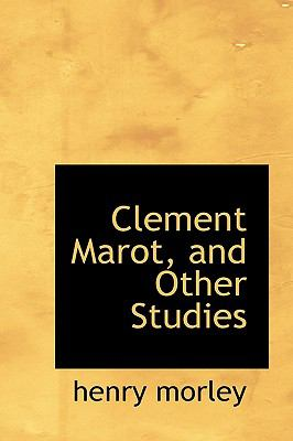 Paperback Clement Marot, and Other Studies Book