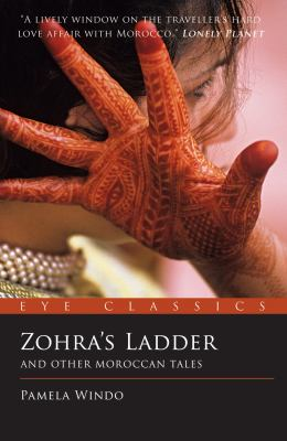 Zohra's Ladder : And Other Moroccan Tales - Pamela Windo