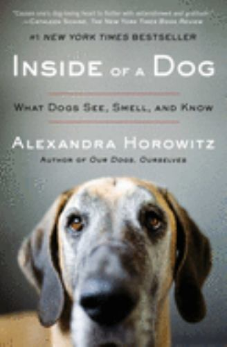 Paperback Inside of a Dog : What Dogs See, Smell, and Know Book