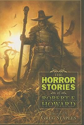 The Horror Stories of Robert E. Howard 1596063327 Book Cover