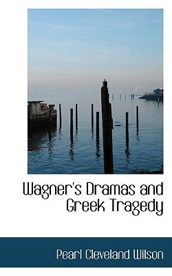 Paperback Wagner's Dramas and Greek Tragedy Book