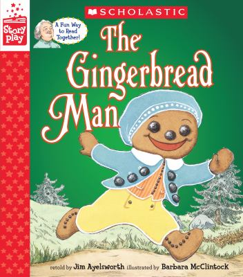 The Gingerbread Man A Storyplay Book By Barbara Mcclintock