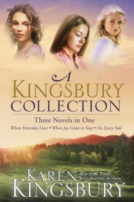 Paperback A Kingsbury Collection : Three Novels in One - Where Yesterday Lives, When Joy Came to Stay, on Every Side Book