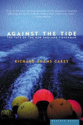 Paperback Against the Tide : The Fate of the New England Fisherman Book
