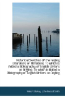 Paperback Historical Sketches of the Angling Literature of All Nations to Which Is Added a Bibliography of En Book