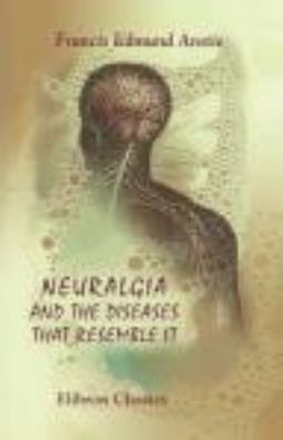 Paperback Neuralgia and the Diseases That Resemble It Book
