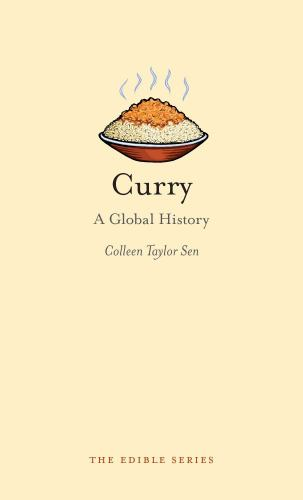 Curry: A Global History (Edible) - Book  of the Edible Series