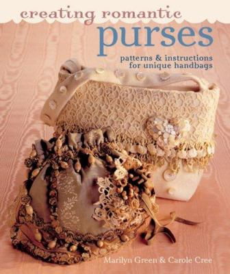 Creating Romantic Purses : Patterns and Instructions for Unique Handbags (1402753705 7512565) photo