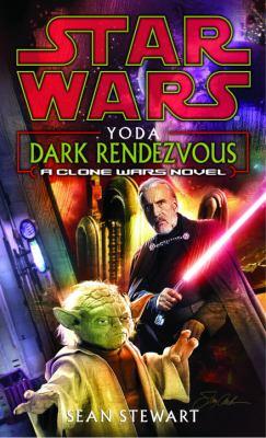 Star Wars: Yoda - Dark Rendezvous (A Clone Wars Novel) - Book  of the Star Wars Legends
