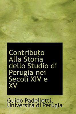 Paperback Contributo Alla Storia Dello Studio Di Perugia Nei Secoli Xiv E Xv Book