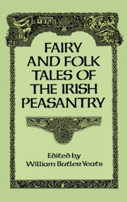 Fairy and Folk Tales of the Irish Peasantry 0486269418 Book Cover